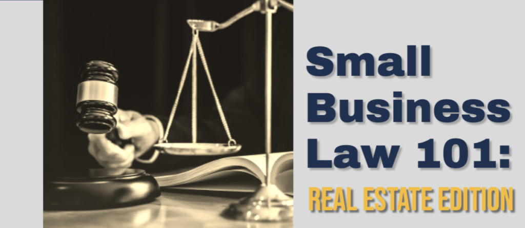 Invest Newark Presents- Small Business Law 101: Real Estate Edition